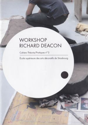 Workshop Richard Deacon, 2011, École supérieure des arts décoratifs de Strasbourg.