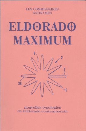 Eldorado Maximum, 2013, les commissaires anonymes